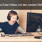 """Die YouTube-Videos mit den meisten Dislikes (""""Top"""" 10)"""