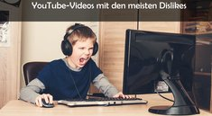 "Die YouTube-Videos mit den meisten Dislikes (""Top"" 10)"