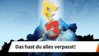 E3 2017 im Überblick: Das hast du alles verpasst!