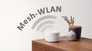 Was ist ein Mesh-WLAN (Google Wifi)? Welche Vorteile habe ich?
