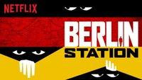 Berlin Station (Serie): Stream, Staffelliste, Handlung & mehr
