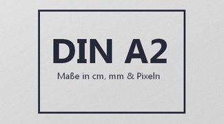 """DIN A2: Maße in cm, mm & Pixeln - So groß ist der """"Bogen"""""""