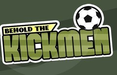 Behold the Kickmen -...