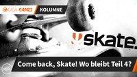 Come back, SKATE: Liebes EA, wo bleibt der vierte Teil?