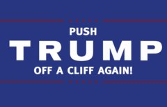 Push Trump Off A Cliff Again!:...