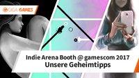 Indie Arena Booth: Diese Geheimtipps solltest du unbedingt im Blick behalten