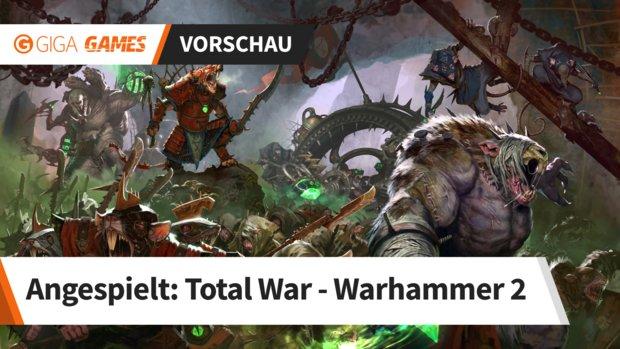 Total War - Warhammer 2 in der Vorschau: Das Fantasy-Epos geht in die zweite Runde