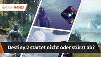 Destiny 2 startet nicht oder stürzt ab? Probleme und Lösungen