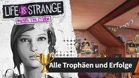 Life Is Strange - Before the Storm: Alle Trophäen und Erfolge – Leitfaden für 100%