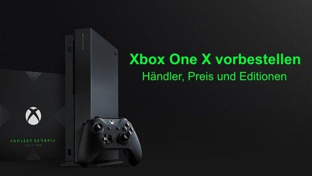 Xbox One X vorbestellen: Händler, Preis und Editionen im Überblick