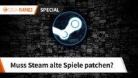 Wie geht Steam mit alten Spielen um?