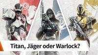 Destiny 2: Klassen-Guide - welche Klasse ist die beste?