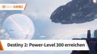 Destiny 2: Power-Level 300 erreichen - So kommt ihr zum Max-Level