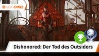 Dishonored - Der Tod des Outsiders: Alle Trophäen und Erfolge - Leitfaden für 100%
