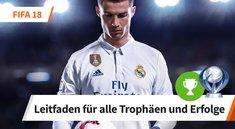 FIFA 18: Alle Trophäen und Erfolge - Leitfaden für 100%