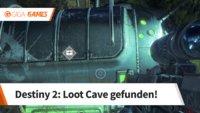 Destiny 2: Loot Cave - Wo ist die fette Beute?