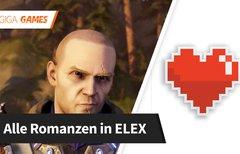 ELEX: Alle Romanzen im Spiel...