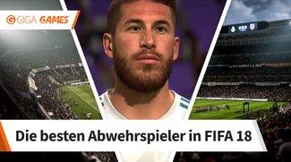 FIFA 18: Die besten Verteidiger, mit denen ihr die Gegner stoppt