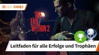 The Evil Within 2: Alle Trophäen und Erfolge - Leitfaden für 100%