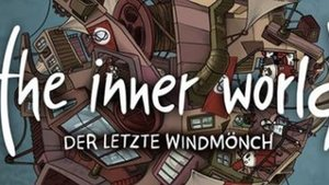 The Inner World: Der letzte Windmönch