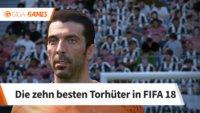 FIFA 18: Die zehn besten Torhüter