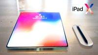 Aus iPad Pro wird iPad X – die Zukunft des Apple Tablets!