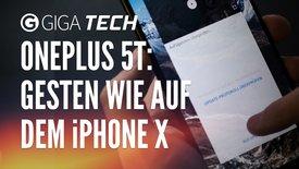 OnePlus 5T: Gesten wie auf dem iPhone...