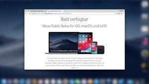 iOS 12 Public Beta und macOS Beta: Für die Testversionen anmelden, so gehts
