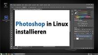 Linux: Photoshop installieren – so geht's