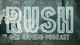 Rush - Der Gaming-Podcast: Remake, Re...