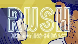 RUSH - Der Gaming-Podcast: Vom Krieg und der Liebe in Spielen (Bonusfolge)