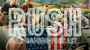RUSH - Der Gaming Podcast: Far Cry 5, A Way Out und Minit (Bonusfolge)