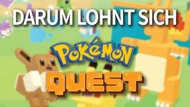 Pokémon Quest: 6 Gründe, dem Spiel ei...
