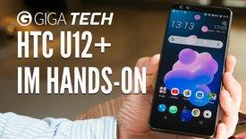 HTC U12+ im Hands-On: Starkes Comebac...