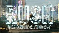 RUSH – Der Gaming Podcast: Highlights & Eindrücke von der E3 2018