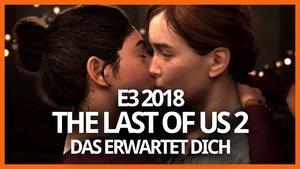 The Last of Us 2: So intensiv zeigt sich der neue Teil mit Ellie