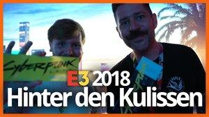 E3 2018: Wir lassen dich hinter die Kulissen blicken