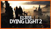 Dying Light 2: So spielt sich der zweite Teil der Zombie-Hatz
