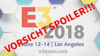 Hört endlich auf, über E3-Leaks zu schimpfen!