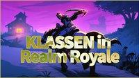 Realm Royale: Alle Klassen, ihre Fähigkeiten und Upgrades