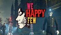 We Happy Few in der Vorschau: Heute schon deine Dosis Freude eingenommen?