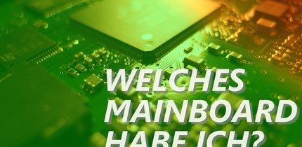 Welches Mainboard habe ich? Motherboard herausfinden!