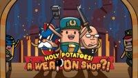 Holy Potatoes! A Weapon Shop?! – Dein Leben als Kartoffel