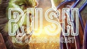 RUSH - Der Gaming-Podcast: Wer spielt noch WoW? Oder Metroidvanias? (Bonusfolge)
