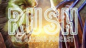 RUSH - Der Gaming-Podcast: Wer spielt...