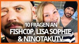 Fishc0p, Lisa Sophie & NinotakuTV...