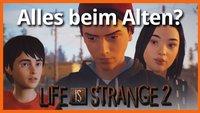 Life is Strange 2: Ähnlichkeiten und Unterschiede zum ersten Teil