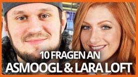 Lara Loft und aSmoogl // 10 Fragen an...