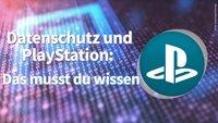 PlayStation und Datenschutz: Welche Daten Sony sammelt und was du einstellen solltest