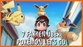 Pokémon Let's Go: 7 Dinge, die du vor...